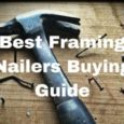 Best Framing Nailers Buying Guide