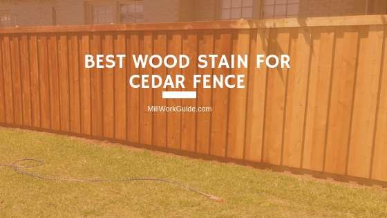 Best Stain For Cedar Fence Updated
