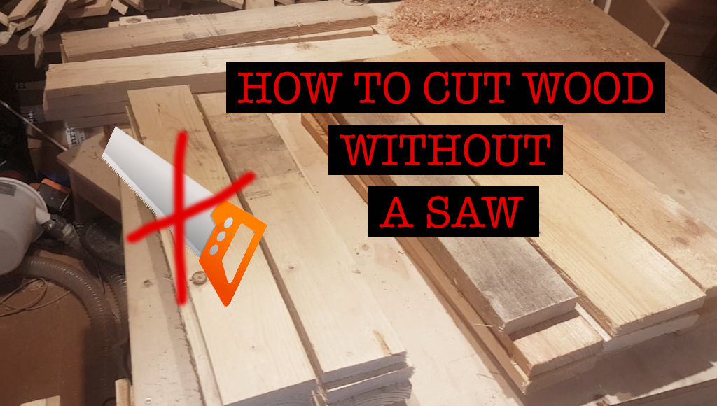 How to Cut Without Saw