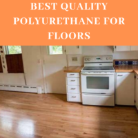 Best Quality Polyurethane For Floors