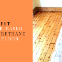 Best Water Based Polyurethane for floor