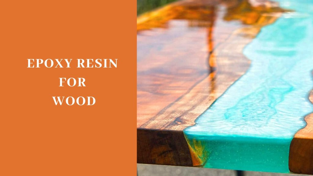 Epoxy Resin For Wood